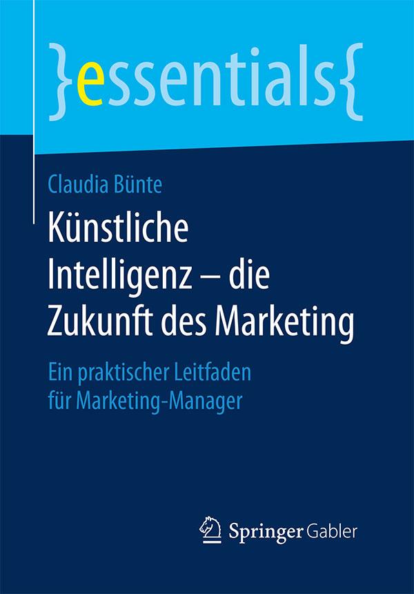 Künstliche Intelligenz – die Zukunft des Marketing: Ein praktischer Leitfaden für Marketing-Manager Buch Cover